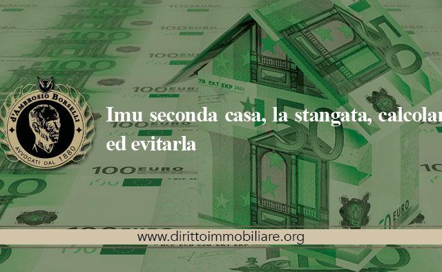 https://dirittoimmobiliare.org/wp-content/uploads/2013/05/22_Imu-seconda-casa-la-stangata-calcolarla-ed-evitarla-640x394.jpg