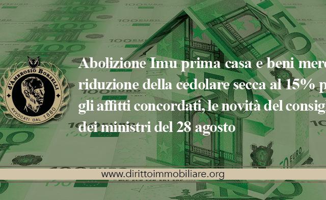 https://dirittoimmobiliare.org/wp-content/uploads/2013/08/20_Abolizione-Imu-prima-casa-e-beni-merce-riduzione-della-cedolare-secca-al-15-per-gli-affitti-concordati-le-novità-del-consiglio-dei-ministri-del-28-agosto-640x394.jpg