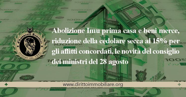 https://dirittoimmobiliare.org/wp-content/uploads/2013/08/20_Abolizione-Imu-prima-casa-e-beni-merce-riduzione-della-cedolare-secca-al-15-per-gli-affitti-concordati-le-novità-del-consiglio-dei-ministri-del-28-agosto.jpg