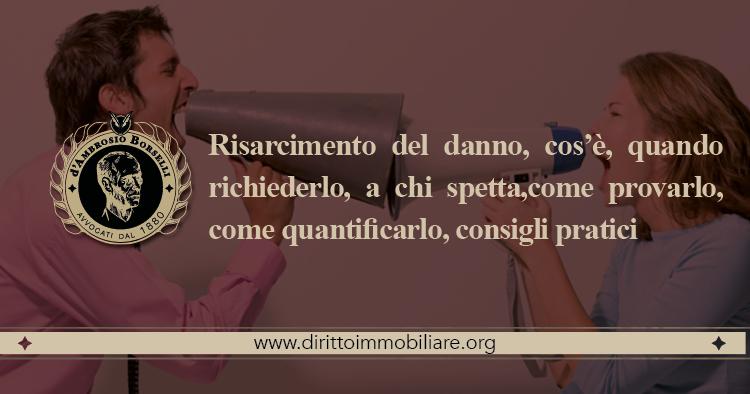 https://dirittoimmobiliare.org/wp-content/uploads/2013/09/03_Risarcimento-del-danno-cosè-quando-richiederlo-a-chi-spettacome-provarlo-come-quantificarlo-consigli-pratici.jpg