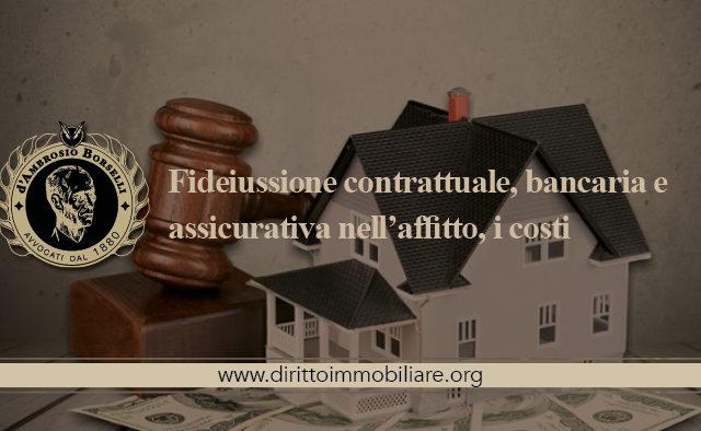 https://dirittoimmobiliare.org/wp-content/uploads/2013/09/15_Fideiussione-contrattuale-bancaria-e-assicurativa-nell'affitto-i-costi-640x394.jpg