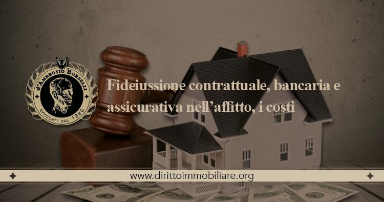 https://dirittoimmobiliare.org/wp-content/uploads/2013/09/15_Fideiussione-contrattuale-bancaria-e-assicurativa-nell'affitto-i-costi.jpg