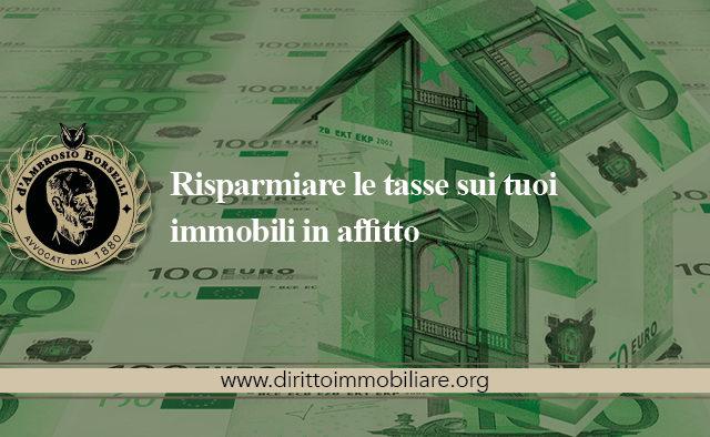 https://dirittoimmobiliare.org/wp-content/uploads/2013/09/16_Risparmiare-le-tasse-sui-tuoi-immobili-in-affitto-640x394.jpg
