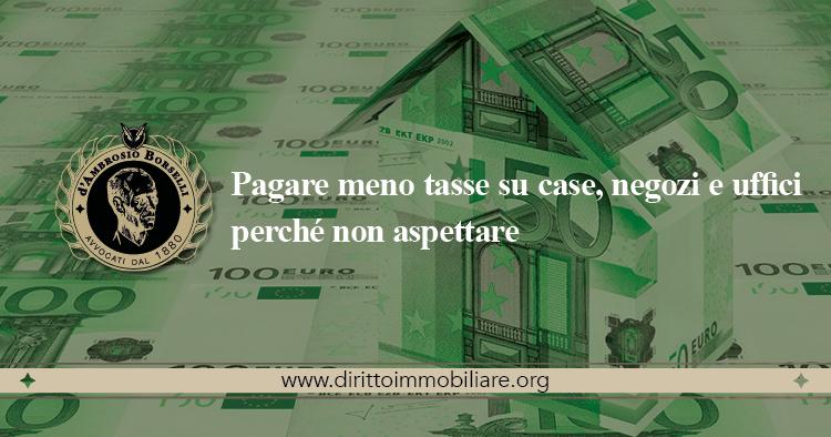 https://dirittoimmobiliare.org/wp-content/uploads/2013/09/17_Pagare-meno-tasse-su-case-negozi-e-uffici-perchè-non-aspettare.jpg