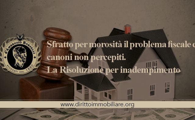 https://dirittoimmobiliare.org/wp-content/uploads/2013/09/17_Sfratto-per-morosità-il-problema-fiscale-dei-canoni-non-percepiti.-La-Risoluzione-per-inadempimento-640x394.jpg