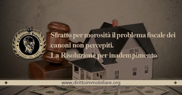 https://dirittoimmobiliare.org/wp-content/uploads/2013/09/17_Sfratto-per-morosità-il-problema-fiscale-dei-canoni-non-percepiti.-La-Risoluzione-per-inadempimento.jpg
