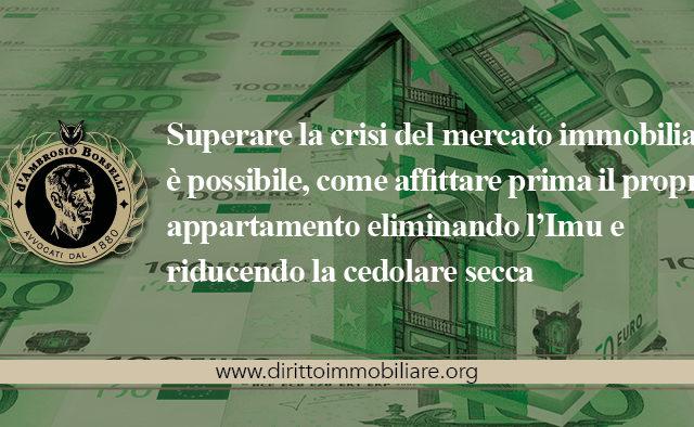 https://dirittoimmobiliare.org/wp-content/uploads/2013/09/18_Superare-la-crisi-del-mercato-immobiliare-è-possibile-come-affittare-prima-il-proprio-appartamento-eliminando-l'Imu-e-riducendo-la-cedolare-secca-640x394.jpg
