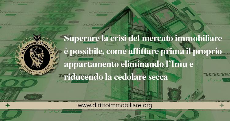 https://dirittoimmobiliare.org/wp-content/uploads/2013/09/18_Superare-la-crisi-del-mercato-immobiliare-è-possibile-come-affittare-prima-il-proprio-appartamento-eliminando-l'Imu-e-riducendo-la-cedolare-secca.jpg