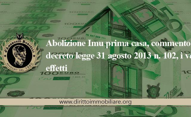 https://dirittoimmobiliare.org/wp-content/uploads/2013/09/19_Abolizione-Imu-prima-casa-commento-al-decreto-legge-31-agosto-2013-n.-102-i-veri-effetti-640x394.jpg