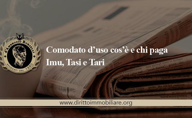 https://dirittoimmobiliare.org/wp-content/uploads/2014/06/07_Comodato-d'uso-cos'è-e-chi-paga-Imu-Tasi-e-Tari-640x394.jpg