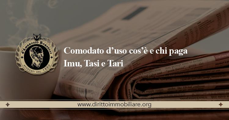 https://dirittoimmobiliare.org/wp-content/uploads/2014/06/07_Comodato-d'uso-cos'è-e-chi-paga-Imu-Tasi-e-Tari.jpg