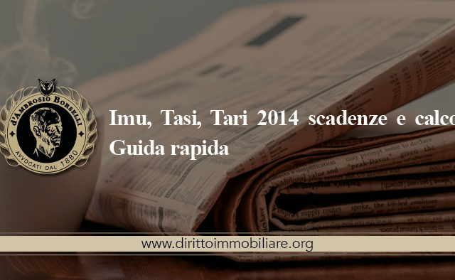 https://dirittoimmobiliare.org/wp-content/uploads/2014/06/08_Imu-Tasi-Tari-2014-scadenze-e-calcolo-Guida-rapida-640x394.jpg