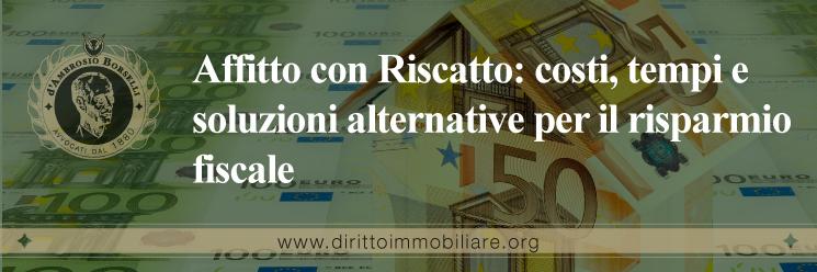 https://dirittoimmobiliare.org/wp-content/uploads/2014/06/51_Affitto-con-Riscatto-costi-tempi-e-soluzioni-alternative-per-il-risparmio-fiscale.jpg