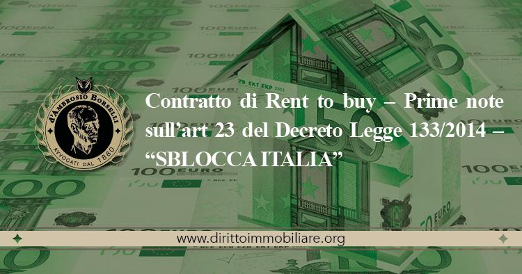 """https://dirittoimmobiliare.org/wp-content/uploads/2014/09/05_Contratto-di-Rent-to-buy-–-Prime-note-sull'art-23-del-Decreto-Legge-1332014-–-""""SBLOCCA-ITALIA"""".jpg"""