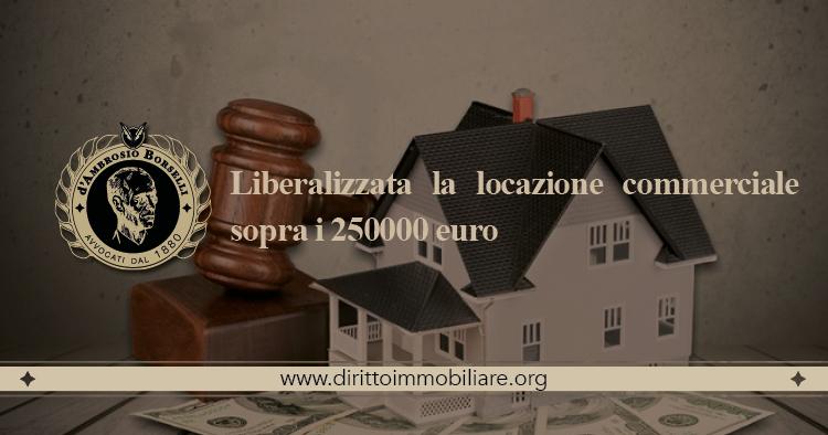 https://dirittoimmobiliare.org/wp-content/uploads/2014/09/08_Liberalizzata-la-locazione-commerciale-sopra-i-250000-euro.jpg