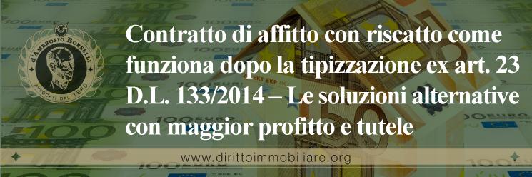 https://dirittoimmobiliare.org/wp-content/uploads/2015/02/03_Contratto-di-affitto-con-riscatto-come-funziona-dopo-la-tipizzazione-ex-art.-23-D.L.-133-2014-–-Le-soluzioni-alternative-con-maggior-profitto-e-tutele.jpg