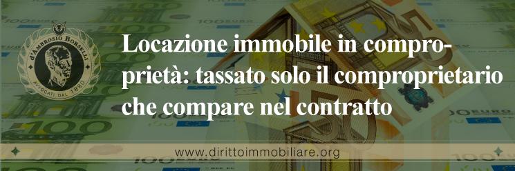 https://dirittoimmobiliare.org/wp-content/uploads/2015/03/02_Locazione-immobile-in-comproprietà-tassato-solo-il-comproprietario-che-compare-nel-contratto.jpg