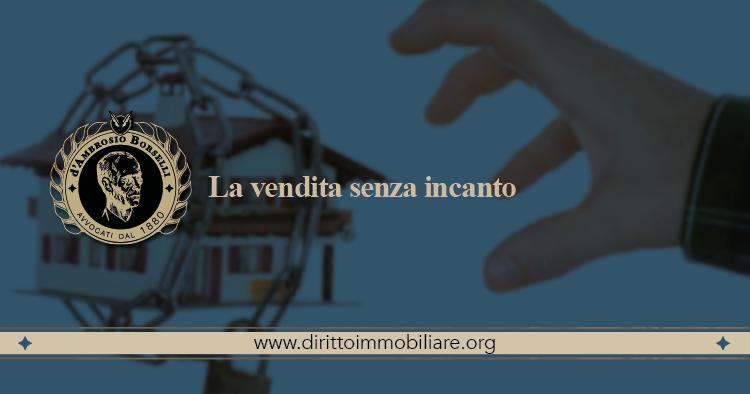 https://dirittoimmobiliare.org/wp-content/uploads/2015/04/15_La-vendita-senza-incanto.jpg
