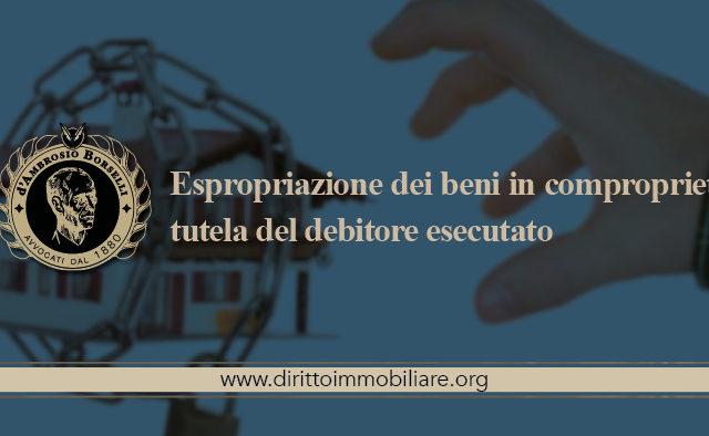 https://dirittoimmobiliare.org/wp-content/uploads/2016/02/14_Espropriazione-dei-beni-in-comproprietà-tutela-del-debitore-esecutato-640x394.jpg