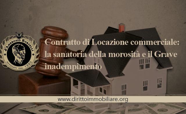 https://dirittoimmobiliare.org/wp-content/uploads/2016/06/05_Contratto-di-Locazione-commerciale-la-sanatoria-della-morosità-e-il-Grave-inadempimento--640x394.jpg