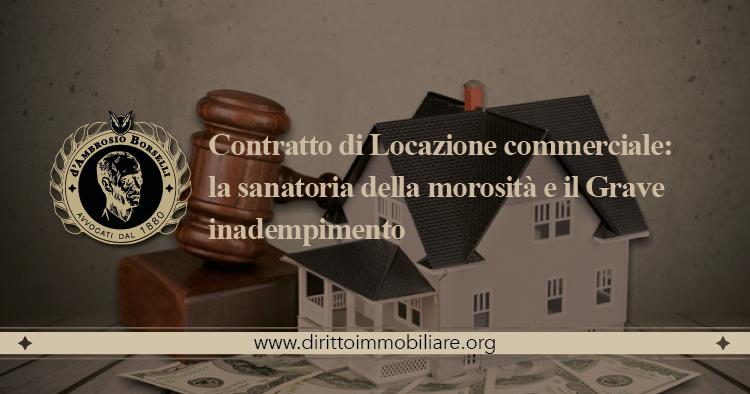 https://dirittoimmobiliare.org/wp-content/uploads/2016/06/05_Contratto-di-Locazione-commerciale-la-sanatoria-della-morosità-e-il-Grave-inadempimento-.jpg