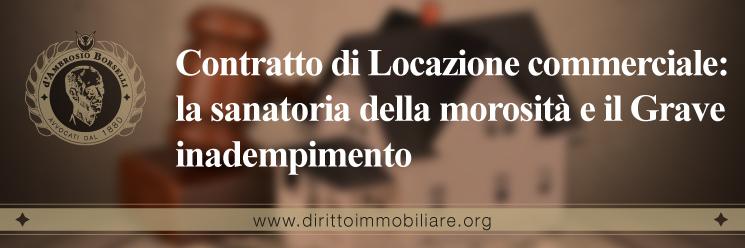 https://dirittoimmobiliare.org/wp-content/uploads/2016/06/28_Contratto-di-Locazione-commerciale-la-sanatoria-della-morosità-e-il-Grave-inadempimento.jpg