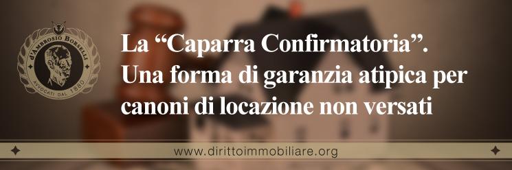 """https://dirittoimmobiliare.org/wp-content/uploads/2016/06/29_La-""""Caparra-Confirmatoria"""".-Una-forma-di-garanzia-atipica-per-canoni-di-locazione-non-versati.jpg"""