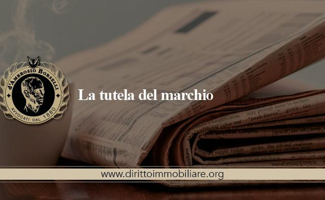 https://dirittoimmobiliare.org/wp-content/uploads/2016/10/03_La-tutela-del-marchio-640x394.jpg