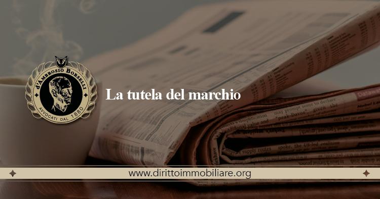 https://dirittoimmobiliare.org/wp-content/uploads/2016/10/03_La-tutela-del-marchio.jpg