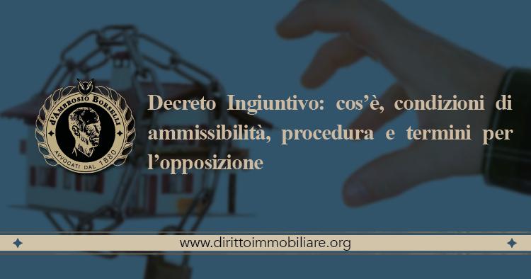 https://dirittoimmobiliare.org/wp-content/uploads/2017/04/06_Decreto-Ingiuntivo-cos'è-condizioni-di-ammissibilità-procedura-e-termini-per-l'opposizione.jpg