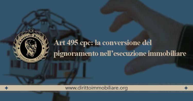 https://dirittoimmobiliare.org/wp-content/uploads/2017/07/05_Art-495-cpc-la-conversione-del-pignoramento-nellesecuzione-immobiliare.jpg
