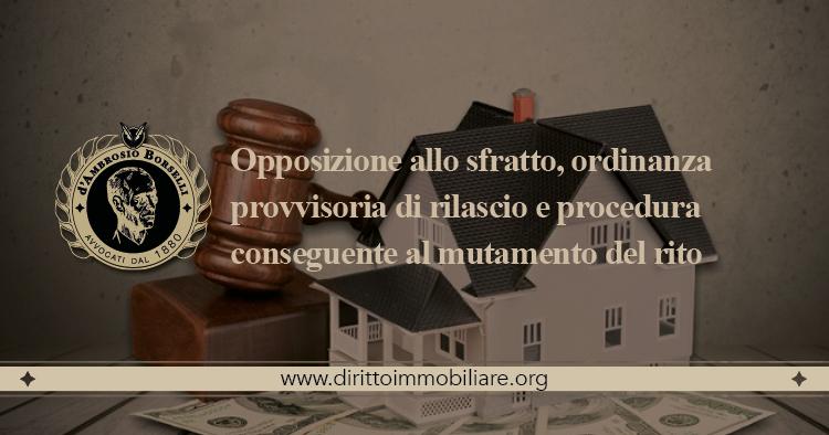https://dirittoimmobiliare.org/wp-content/uploads/2018/05/03_Opposizione-allo-sfratto-ordinanza-provvisoria-di-rilascio-e-procedura-conseguente-al-mutamento-del-rito.jpg