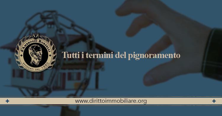 https://dirittoimmobiliare.org/wp-content/uploads/2019/02/02_Tutti-i-termini-del-pignoramento.jpg